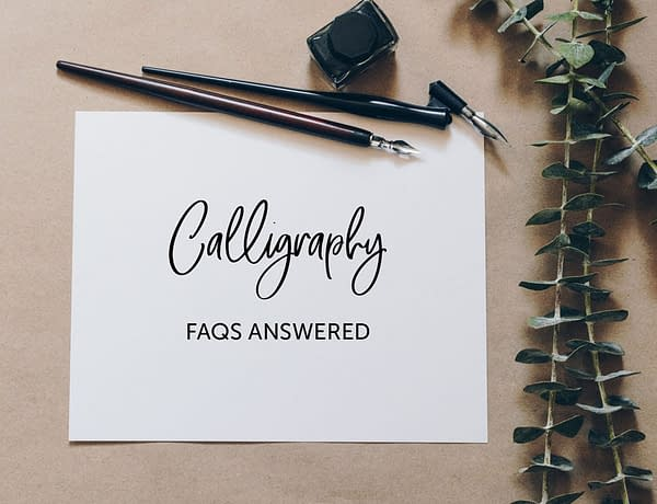 calligraphy guide faqs Calligraphy Guide: Answering 11 FAQs about the Craft